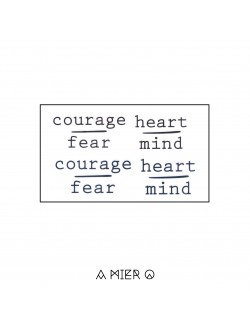 Courage Fear and Heart Mind